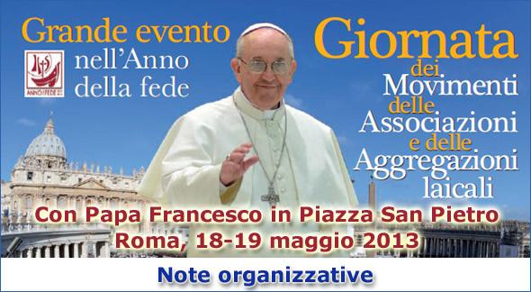 18-19 maggio 2013 in Piazza San Pietro